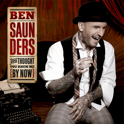 Ben Saunders You Thought You Knew Me By Now