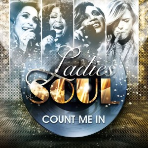 Ladies Of Soul 'Count Me In'